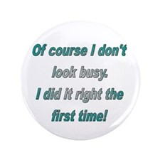 """Did it right 1st time 3.5"""" Button"""