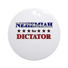 NEHEMIAH for dictator Ornament (Round)