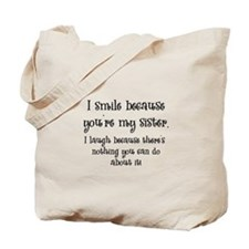 Because You're My Sister Tote Bag