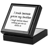 Because You're My Brother Keepsake Box