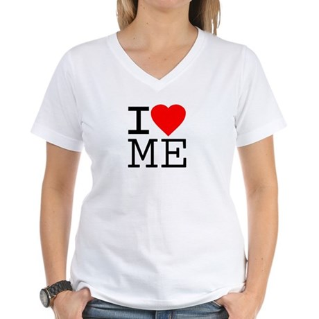 I Love Me Womens V-Neck T-Shirt
