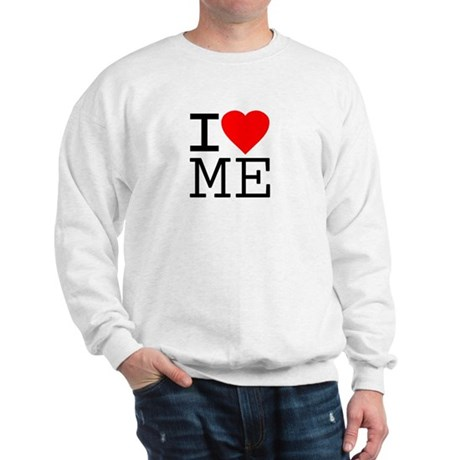I Love Me Sweatshirt