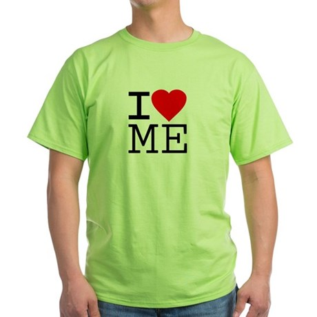 I Love Me Green T-Shirt