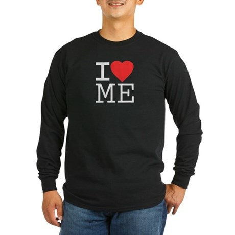 I Love Me Long Sleeve T-Shirt