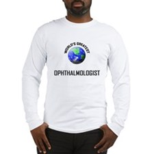 World's Greatest OPHTHALMOLOGIST Long Sleeve T-Shi