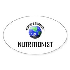 World's Greatest NUTRITIONIST Oval Decal