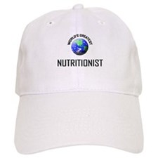 World's Greatest NUTRITIONIST Baseball Cap