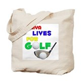 Taniya Lives for Golf - Tote Bag