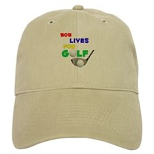 Bob Lives for Golf - Baseball Cap
