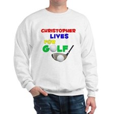 Christopher Lives for Golf - Sweatshirt