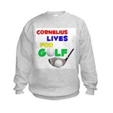 Cornelius Lives for Golf - Sweatshirt
