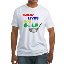 Shelby Lives for Golf - Shirt