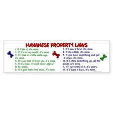 Havanese Property Laws 2 Bumper Bumper Sticker