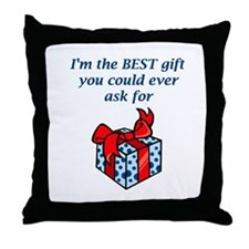 I'M THE BEST GIFT Throw Pillow