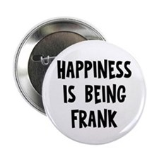 """Happiness is being Frank 2.25"""" Button (10 pack)"""