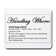 Handbag Whores Mousepad