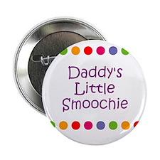"""Daddy's Little Smoochie 2.25"""" Button"""