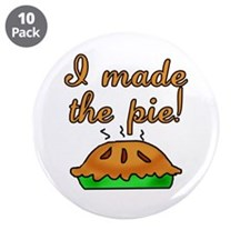 "I Made the Pie 3.5"" Button (10 pack)"