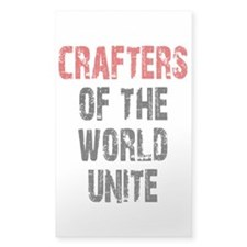 Crafters of the World Unite Rectangle Bumper Stickers
