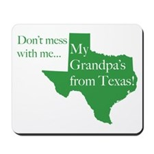 Grandpa's From Texas Mousepad