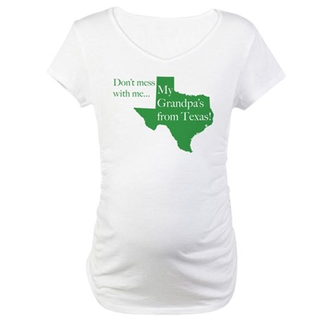 Grandpa's From Texas Maternity T-Shirt