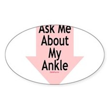 Ask Me About My Ankle Oval Decal
