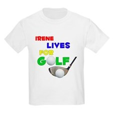 Irene Lives for Golf - T-Shirt