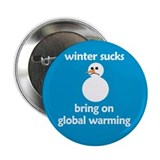 "Winter Sucks - bring on globa 2.25"" Button (100 pa"