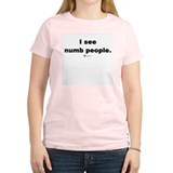 I see numb people -  T-Shirt