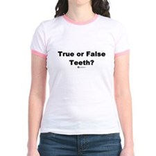 True or False Teeth -  T