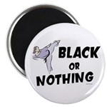 Black Or Nothing 1 (Female) Magnet