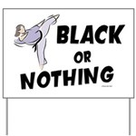 Black Or Nothing 1 (Female) Yard Sign