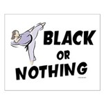 Black Or Nothing 1 (Female) Small Poster