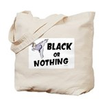 Black Or Nothing 1 (Female) Tote Bag