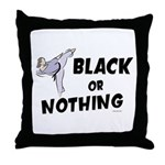 Black Or Nothing 1 (Female) Throw Pillow