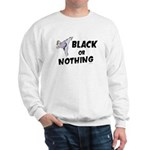 Black Or Nothing 1 (Female) Sweatshirt