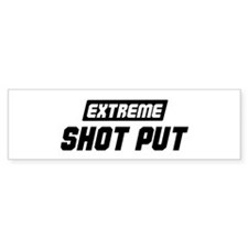 Extreme Shot Put Bumper Bumper Sticker