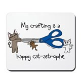 My crafting is...catastrophe Mousepad