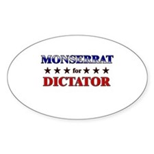 MONSERRAT for dictator Oval Decal