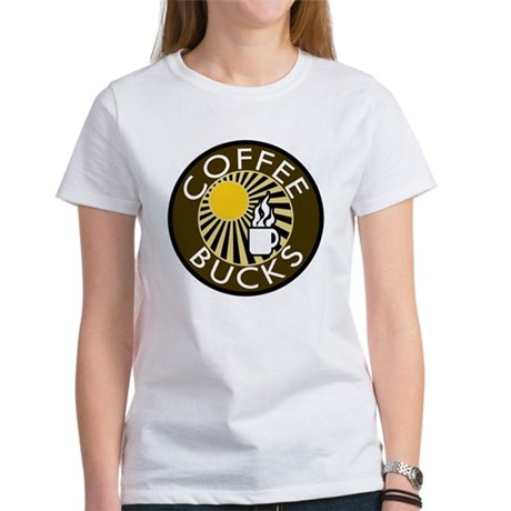Coffee Bucks Women's T-Shirt