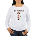 Tis the Season Women's Long Sleeve T-Shirt