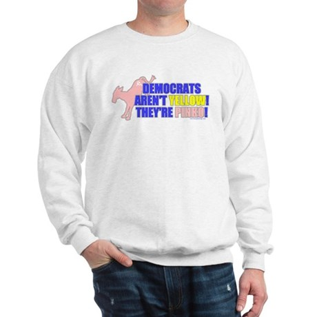 Democrats Are Pinko Sweatshirt