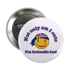 "Not only am I cute I'm Icelandic too 2.25"" Button"