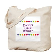 Daddy's Little Warrior Tote Bag