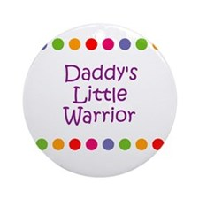 Daddy's Little Warrior Ornament (Round)