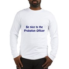 Probation Officer Long Sleeve T-Shirt
