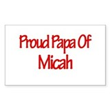 Proud Papa of Micah Rectangle Decal
