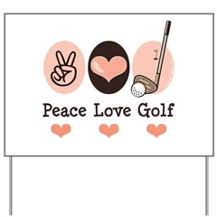 Peace Love Golf Golfing Yard Sign