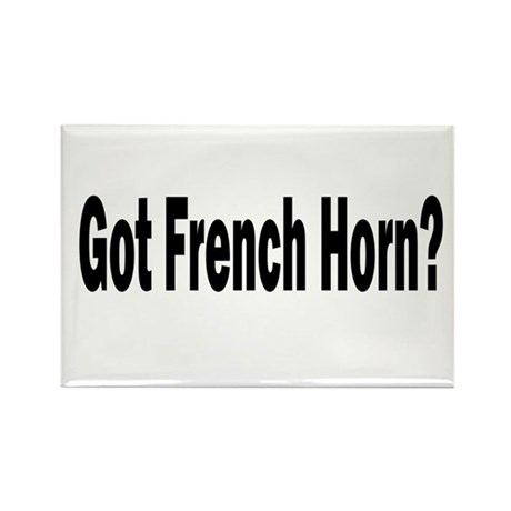 Got French Horn? Rectangle Magnet