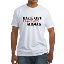 Back Off I Raised an AIRMAN Shirt